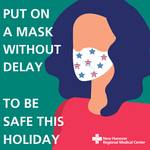 PUT ON A MASK WITHOUT DELAY TO BE SAFE THIS HOLIDAY