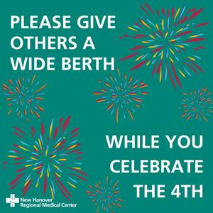 PLEASE GIVE OTHERS A WIDE BERTH WHILE CELEBRATE THE 4TH