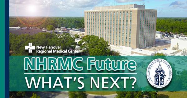 County And Nhrmc To Research And Explore New Models For Health System New Hanover Regional Medical Center Wilmington Nc